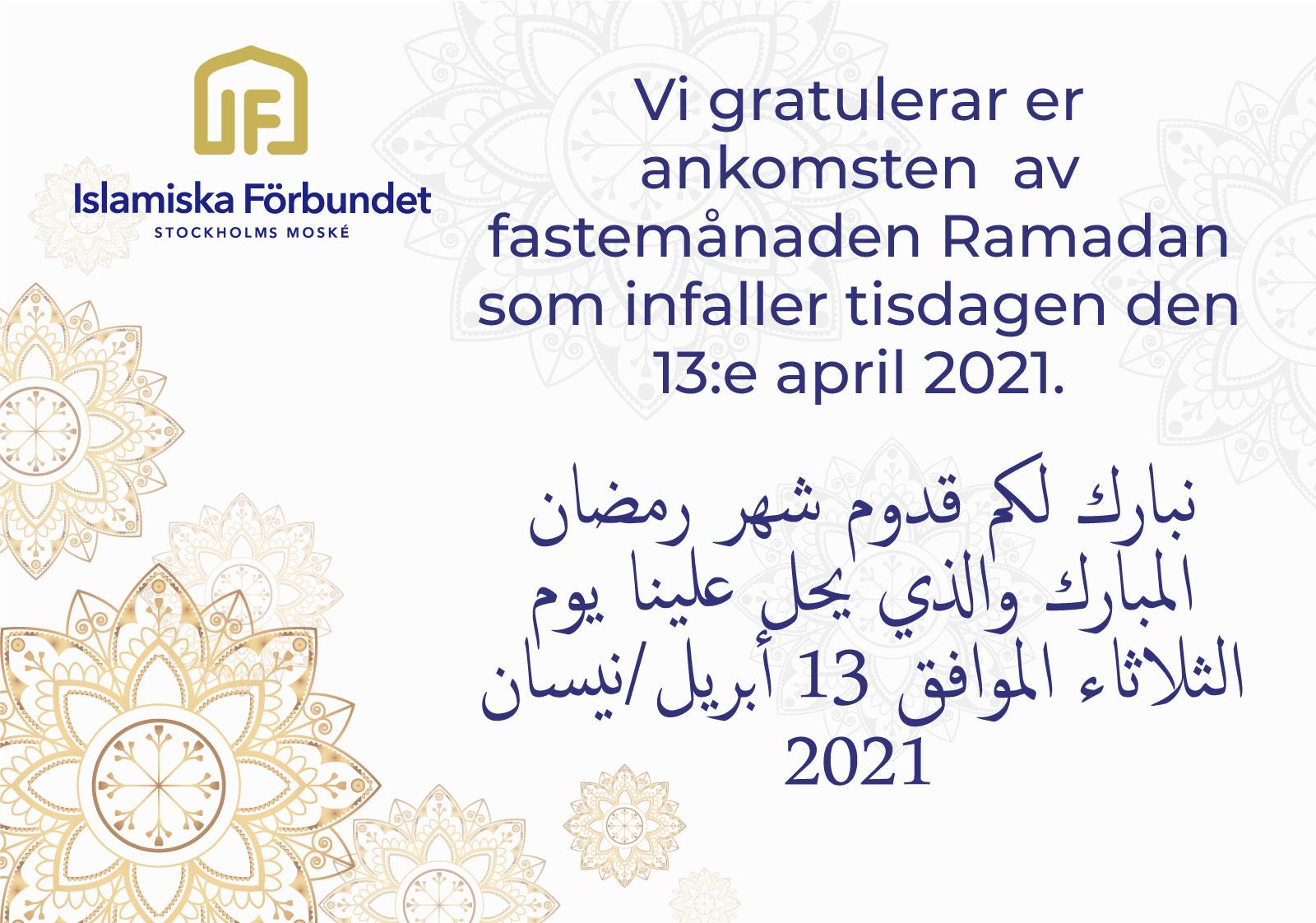 Ramadan 1442 hijri/2021 inleds tisdagen den 13:e april 2021
